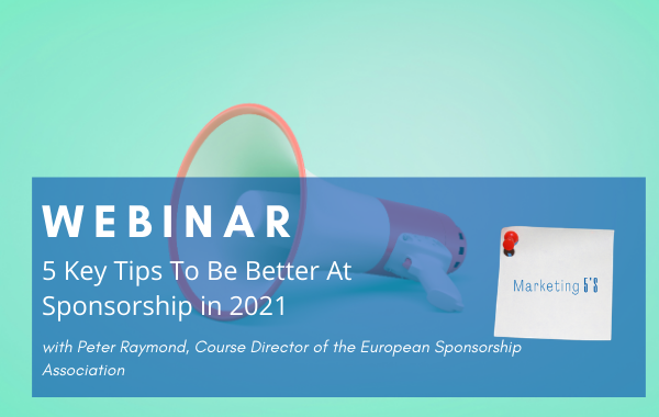 Marketing 5's: 5 Key Tips To Be Better At Sponsorship in 2021