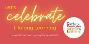 Learning Cities Awards: Cork Celebrates Lifelong Learning at Lunchtime